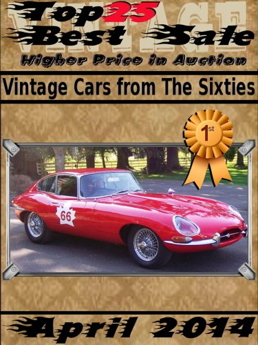 April 2014 - Vintage Cars from the Sixties (1960's) - Top25 Best Sale - Higher Price in Auction