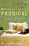 img - for Will Your Prodigal Come Home?: An Honest Discussion of Struggle and Hope book / textbook / text book