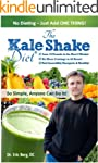 The Kale Shake Diet: So Simple, Anyon...