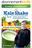 The Kale Shake Diet: So Simple, Anyone Can Do It (English Edition)