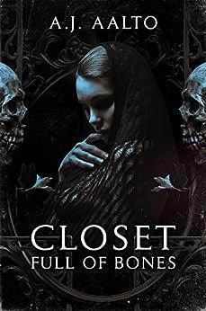 Closet Full Of Bones by [Aalto, A.J.]