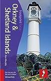 Orkney & Shetland Islands Footprint Focus Guide (Includes Skara Brae, Fair Isle, Maes Howe, Scapa Flow, Up-Helly-Aa)