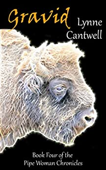 Gravid (The Pipe Woman Chronicles Book 4) by [Cantwell, Lynne]