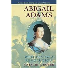 Abigail Adams: Witness to a Revolution