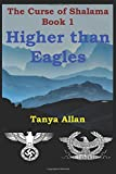img - for HIGHER THAN EAGLES (The Curse of Shalama) book / textbook / text book