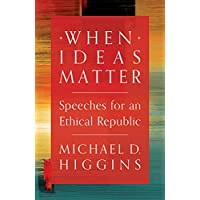 When Ideas Matter: Speeches for an Ethical Republic