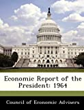 img - for Economic Report of the President: 1964 book / textbook / text book
