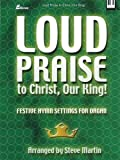 Loud Praise to Christ, Our King!, Steve Martin, 0834171937