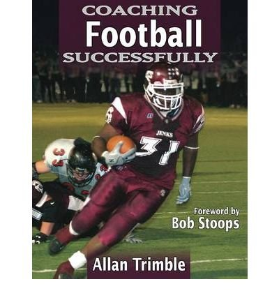 [ Coaching Football Successfully[ COACHING FOOTBALL SUCCESSFULLY ] By Trimble, Allan ( Author )Jun-09-2005 Paperback