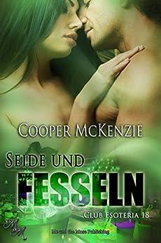 Seide und Fesseln (Club Esoteria 18) (German Edition) by [McKenzie, Cooper]