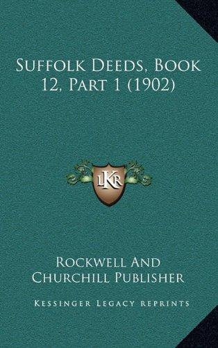 Download Suffolk Deeds, Book 12, Part 1 (1902) PDF