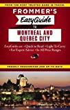 : Frommer's EasyGuide to Montreal and Quebec City (Frommer's Easy Guides)