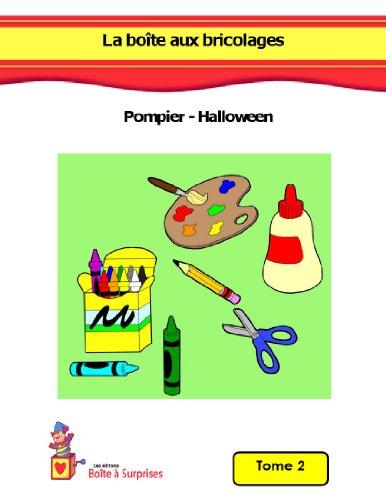 La boîte aux bricolages: Les ponpiers et l'Halloween (French Edition)