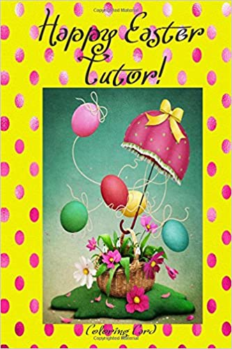 Happy easter tutor coloring card personalized card coloring card personalized card inspirational easter spring messages wishes greetings florabella publishing 9781986126847 amazon books m4hsunfo
