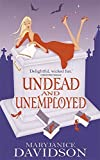 Undead And Unemployed: Number 2 in series (Undead/Queen Betsy)