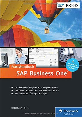 SAP Business One: Das Standardwerk für Einsteiger und Anwender: Aktuell zu Release 9.2 (SAP PRESS)