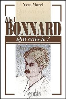 """""""Qui suis-je?"""" Abel Bonnard"""