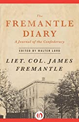 The Fremantle Diary: A Journal of the Confederacy (Open Road Media)