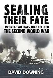 Sealing Their Fate: 22 Days That Decided the Second World War