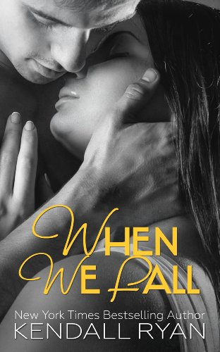 When We Fall (When I Break Book 3) (The Falls Kendall)