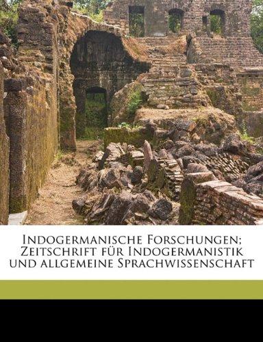 Read Online Indogermanische Forschungen; Zeitschrift Fur Indogermanistik Und Allgemeine Sprachwissenschaf, Volume 12 (German Edition) ebook