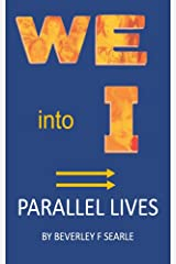 WE Into I: Parallel Lives Kindle Edition