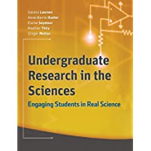 Undergraduate Research in the Sciences: Engaging Students in Real Science