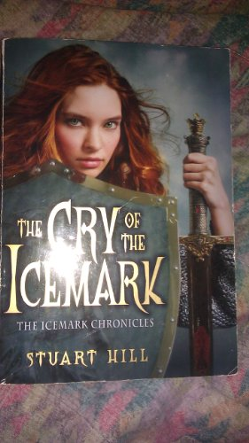 By Stuart HIll The Cry of the Icemark (The Icemark Chronicles) [Mass Market Paperback]