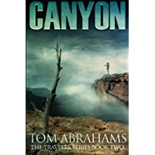Canyon: A Post Apocalyptic/Dystopian Adventure (The Traveler Series) (Volume 2)