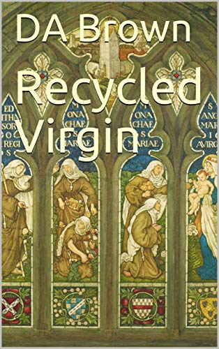 Recycled Virgin (Scleratis Series Book 1) by [Brown, DA, Brown, Dorothyanne]