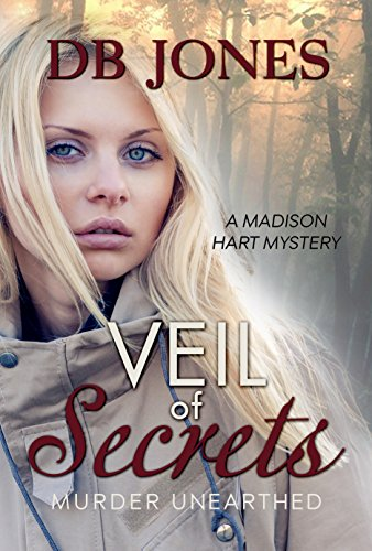 Veil of Secrets: Murder Unearthed (Madison Hart Mysteries Book 5)
