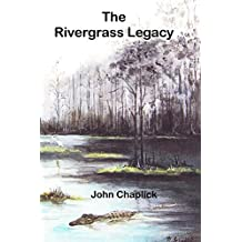 The Rivergrass Legacy