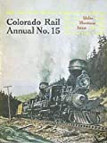 img - for Colorado Rail Annual No. 15: Idaho-Montana Issue book / textbook / text book
