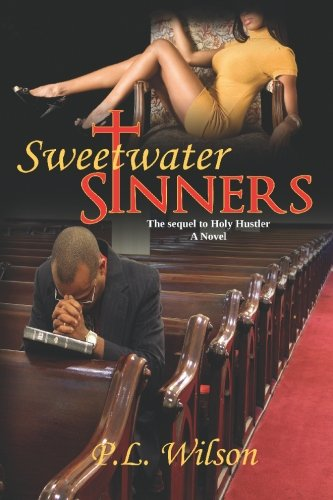 Sweetwater Sinners: the sequel to Holy Hustler PDF