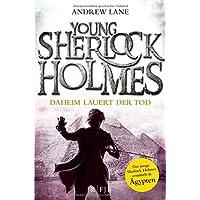Young Sherlock Holmes: Daheim lauert der Tod