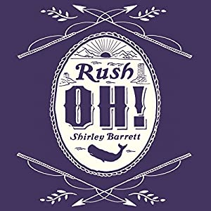 Rush Oh! Audiobook