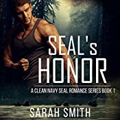 SEAL'S Honor: A Clean Navy SEAL Romance Series, Volume 1 | Sarah Smith