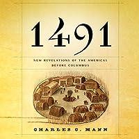 1491: New Revelations of the Americas Before Columbus Hörbuch von Charles C. Mann Gesprochen von: Darrell Dennis