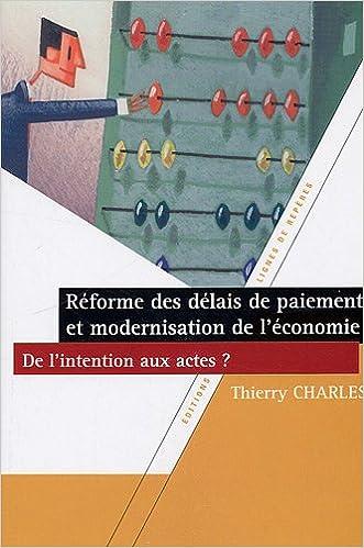 En ligne téléchargement Réforme des délais de paiement et modernisation de l'économie, de l'intention aux actes ? epub, pdf