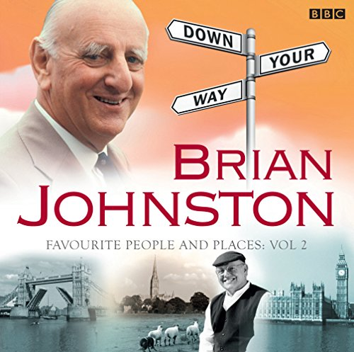 Brian Johnston Down Your Way: Favourite People And Places Vol. 2 (BBC Audio) por Brian Johnston,Guests