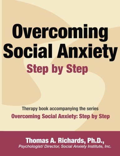 Overcoming Social Anxiety: Step by Step by CreateSpace Independent Publishing Platform