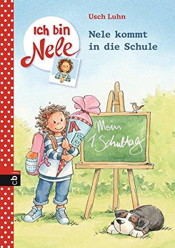 Ich bin Nele - Nele kommt in die Schule (Ich bin Nele - Sonderbände, Band 5) Gebundenes Buch – 24. Mai 2016 Usch Luhn Carola Sturm cbj 3570173011