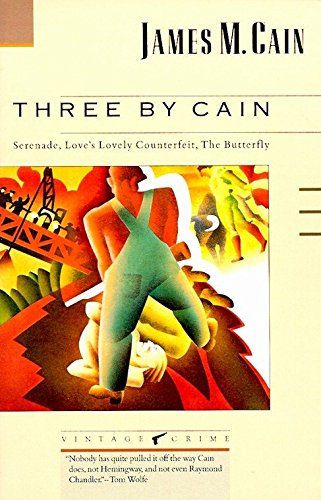 - Three by Cain: Serenade, Love's Lovely Counterfeit, The Butterfly