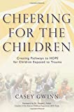 Cheering for the Children: Creating Pathways to HOPE for Children Exposed to Trauma