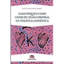 Dano psíquico como crime de lesão corporal na violência doméstica