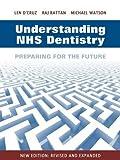 Understanding NHS Dentistry: Preparing for the Future
