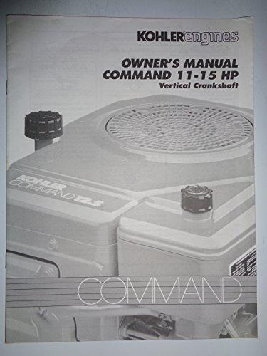 Kohler Command 11 - 15 HP Vertical Crankshaft Engine Operators Owners Manual 12/94