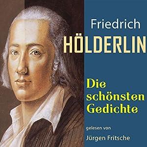 Friedrich Hölderlin: Die schönsten Gedichte Hörbuch