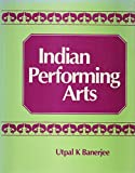 Indian Performing Arts 9780706986716