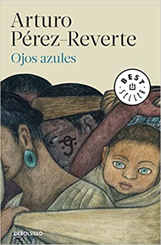 Amazon.com: Ojos azules / Blue Eyes (Spanish Edition) (9788466339629): Arturo Perez-Reverte: Books